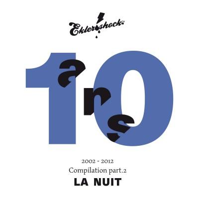 EKLER'O'SHOCK - Compilation 10 ans. Part. 2 La nuit - Compilation
