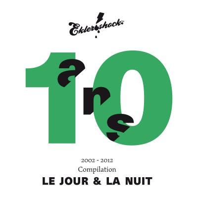 EKLER'O'SHOCK - COMPILATION 10 ANS PART. 3 LE JOUR ET LA NUIT - compilation